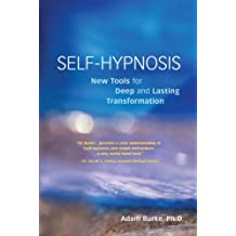 Self-Hypnosis Demystified: New Tools for Deep and Lasting Transformation (English Edition)