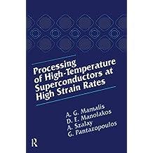 Processing of High-Temperature Superconductors at High Strain (English Edition)