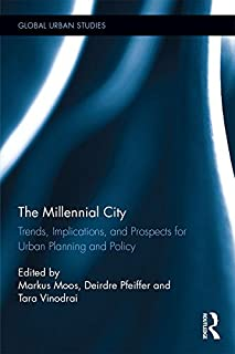 The Millennial City: Trends, Implications, and Prospects for Urban Planning and Policy (Global Urban Studies) (English Edition)