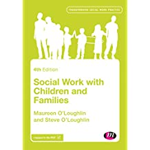 Social Work with Children and Families (Transforming Social Work Practice Series) (English Edition)