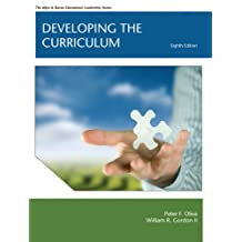 Developing the Curriculum (Allyn & Bacon Educational Leadership) (English Edition)