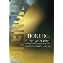 Phonetics: The Science of Speech (English Edition)