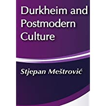 Durkheim and Postmodern Culture (Communication & Social Order) (English Edition)