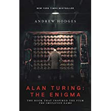 Alan Turing: The Enigma: The Book That Inspired the Film The Imitation Game - Updated Edition (English Edition)
