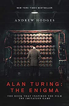 """""""Alan Turing: The Enigma: The Book That Inspired the Film The Imitation Game - Updated Edition (English Edition)"""",作者:[Andrew Hodges, Douglas Hofstadter]"""