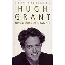 Hugh Grant: The Unauthorised Biography (English Edition)