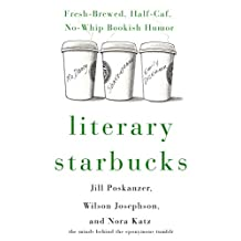 Literary Starbucks: Fresh-Brewed, Half-Caf, No-Whip Bookish Humor (English Edition)