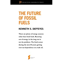 The Future of Fossil Fuels: From Hubbert's Peak (Princeton Shorts) (English Edition)