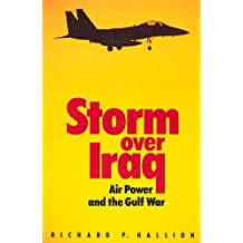 Storm Over Iraq: Air Power and the Gulf War (English Edition)