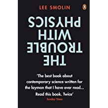 The Trouble with Physics: The Rise of String Theory, The Fall of a Science and What Comes Next (English Edition)