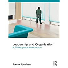 Leadership and Organization: A Philosophical Introduction (English Edition)