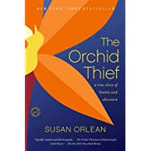 The Orchid Thief: A True Story of Beauty and Obsession (Ballantine Reader's Circle) (English Edition)