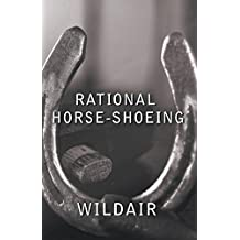 Rational Horse-Shoeing (English Edition)