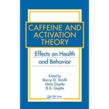 Caffeine and Activation Theory: Effects on Health and Behavior (English Edition)