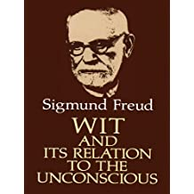 Wit and Its Relation to the Unconscious (English Edition)