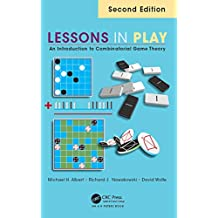 Lessons in Play: An Introduction to Combinatorial Game Theory, Second Edition (English Edition)