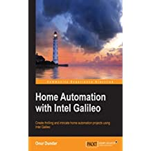 Home Automation with Intel Galileo (English Edition)