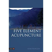 The Simple Guide to Five Element Acupuncture (English Edition)