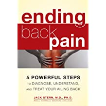 Ending Back Pain: 5 Powerful Steps to Diagnose, Understand, and Treat Your Ailing Back (English Edition)