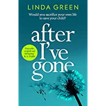 After I've Gone: A gripping and emotional read from the bestselling author (English Edition)