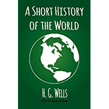 A Short History of the World (Xist Classics) (English Edition)