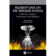 Reliability Data on Fire Sprinkler Systems: Collection, Analysis, Presentation, and Validation (English Edition)
