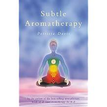 Subtle Aromatherapy (English Edition)