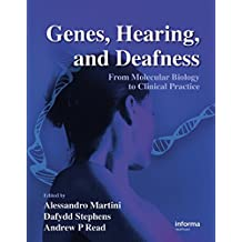 Genes, Hearing, and Deafness: From Molecular Biology to Clinical Practice (English Edition)