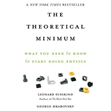 The Theoretical Minimum: What You Need to Know to Start Doing Physics (English Edition)