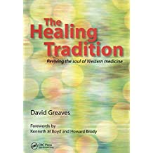 The Healing Tradition: Reviving the Soul of Western Medicine (English Edition)