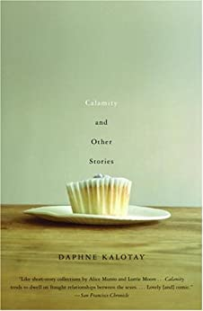 """Calamity and Other Stories (English Edition)"",作者:[Kalotay, Daphne]"