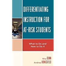 Differentiating Instruction for At-Risk Students: What to Do and How to Do It (English Edition)