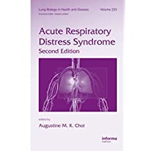 Acute Respiratory Distress Syndrome (Lung Biology in Health and Disease Book 233) (English Edition)