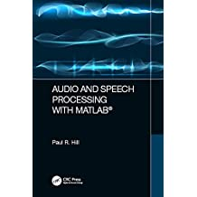 Audio and Speech Processing with MATLAB (English Edition)