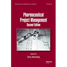 Pharmaceutical Project Management (Drugs and the Pharmaceutical Sciences Book 182) (English Edition)