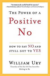 The Power of a Positive No: How to Say No and Still Get to Yes (English Edition)
