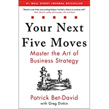 Your Next Five Moves: Master the Art of Business Strategy (English Edition)