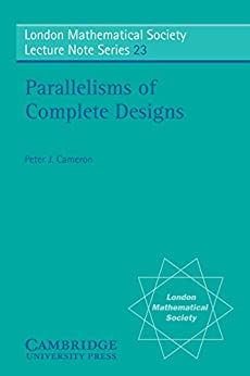 """Parallelisms of Complete Designs (London Mathematical Society Lecture Note Series Book 23) (English Edition)"",作者:[Cameron, Peter J.]"
