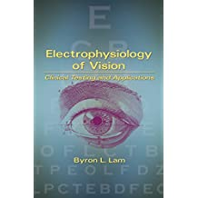 Electrophysiology of Vision: Clinical Testing and Applications (English Edition)