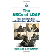 ABCs of LDAP:  How to Install, Run, and Administer LDAP Services (English Edition)