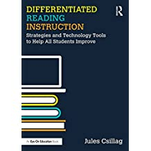 Differentiated Reading Instruction: Strategies and Technology Tools to Help All Students Improve (English Edition)