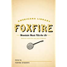 Mountain Music Fills the Air: Banjos and Dulcimers: The Foxfire Americana Libray (11) (The Foxfire Americana Library) (English Edition)