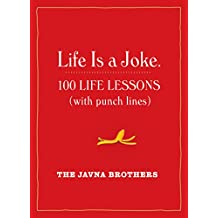 Life Is a Joke: 100 Life Lessons (with Punch Lines) (English Edition)