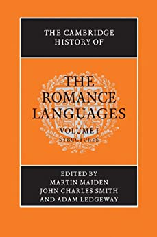 """The Cambridge History of the Romance Languages: Volume 1, Structures (English Edition)"",作者:[Martin Maiden, John Charles Smith, Adam Ledgeway]"