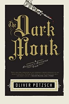 """The Dark Monk (US Edition) (A Hangman's Daughter Tale Book 2) (English Edition)"",作者:[Oliver Pötzsch, Lee Chadeayne]"
