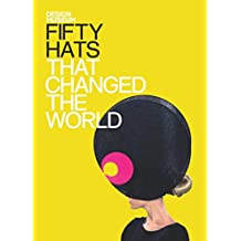 Fifty Hats that Changed the World: Design Museum Fifty (English Edition)