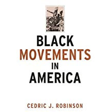 Black Movements in America (Revolutionary Thought/Radical Movements) (English Edition)