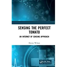 Sensing the Perfect Tomato: An Internet of Sensing Approach (English Edition)
