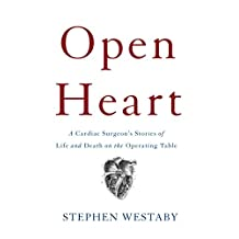 Open Heart: A Cardiac Surgeon's Stories of Life and Death on the Operating Table (English Edition)