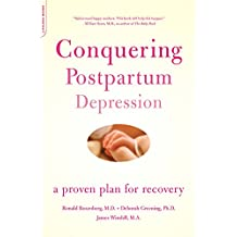 Conquering Postpartum Depression: A Proven Plan For Recovery (English Edition)